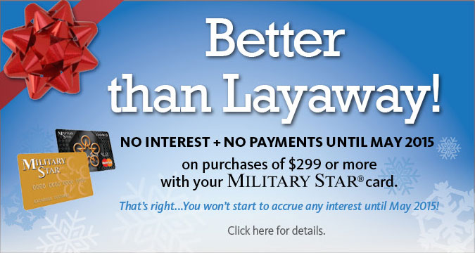 Better than Layaway! No Interest/No Payments until May 2015